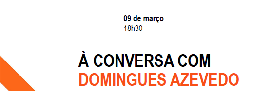 À CONVERSA COM DOMINGUES AZEVEDO
