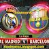 Clasico Real Mardid vs Barça en Direct, sur quelle chaîne et date et heure