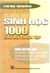 Tuyển Tập Sinh Học 1000 Câu Hỏi Và Bài Tập - Lê Đình Trung, Trịnh Nguyên Giao