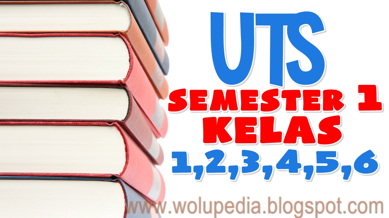 Download Soal Uts Semester 1 Kelas 1 6 Sd Kunci Jawaban Wolupedia Net