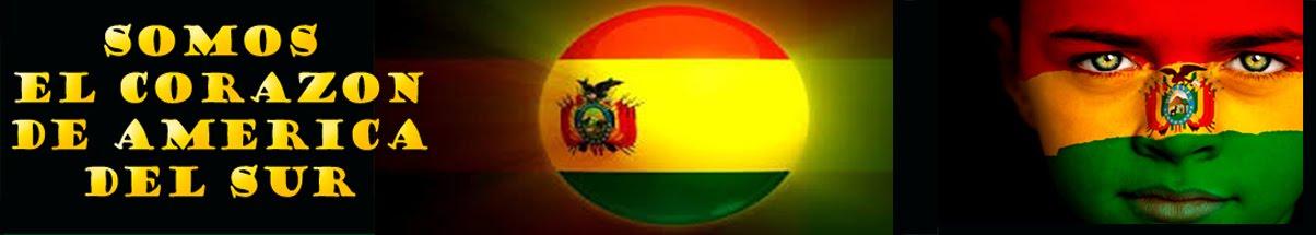 SOMOS EL CORAZN DE AMRICA DEL SUR LO MEJOR DE BOLIVIA