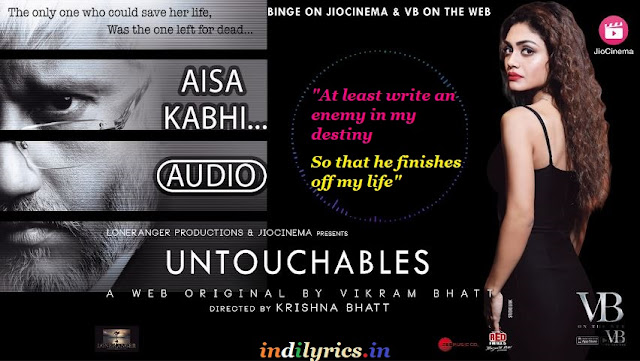 Aisa Kabhi ho Aisa Kabhi - Untouchables full song lyrics with English Translation and Real inner meaning