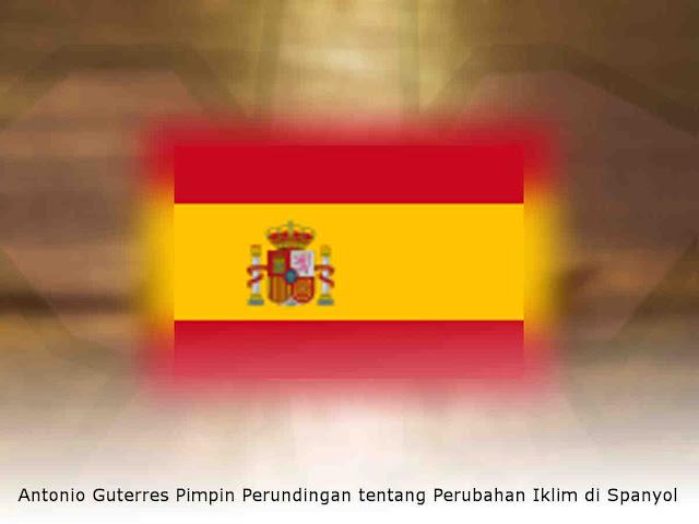 Antonio Guterres Pimpin Perundingan tentang Perubahan Iklim di Spanyol