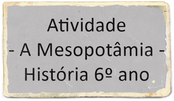 atividade-mesopotamia-historia-6-ano