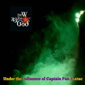 New Zero God - Under the Influence of Captain Pan Ikatac
