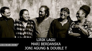 Lirik, Video dan MP3 Lagu Mari Berdanska Joni Agung