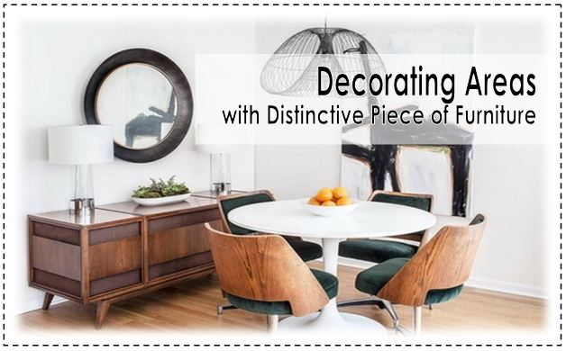 Decorating Areas with Distinctive Piece of Furniture