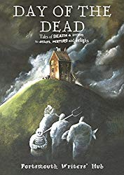 Book cover for Day of the Dead by Portsmouth Writer's Hub. Spooky creatures climb towards a house on a hill.