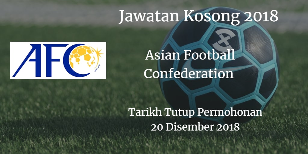 Jawatan Kosong AFC 27 November - 15 Disember 2018