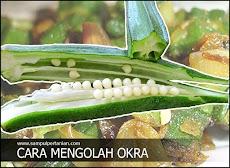 Cara mudah mengolah Okra ( Abelmoschus esculentus) agar tidak berlendir