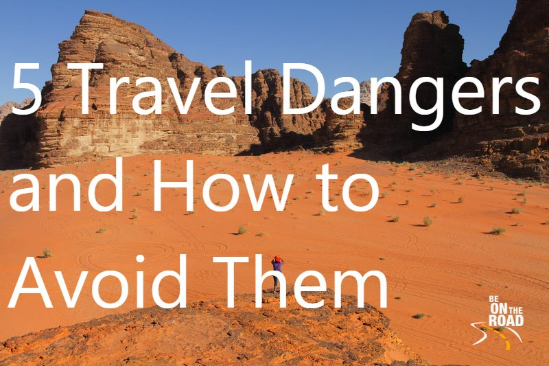 5 Travel Dangers and how to avoid them