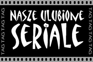 TAG: Ulubione seriale