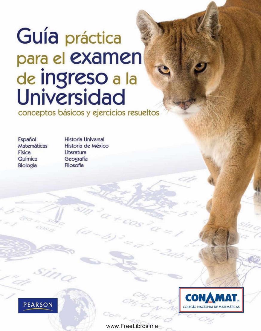 Guía práctica para el examen de ingreso a la Universidad: Conceptos básicos y ejercicios resueltos