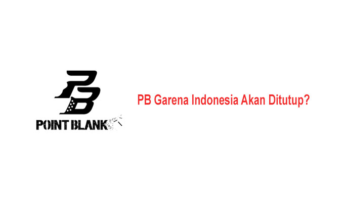 Apakah Benar Point Blank Garena Indonesia Akan Ditutup?