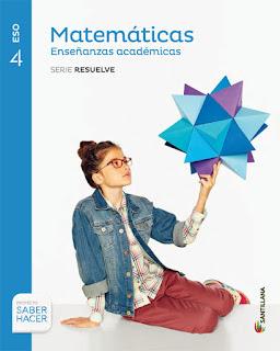 Libro Matemáticas Académicas 4º ESO Santillana Proyecto Saber Hacer Serie Resuelve