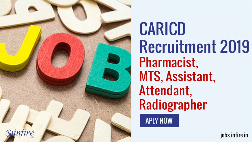 CARICD Recruitment 2019 Pharmacist, MTS, Assistant, Attendant, Radiographer - Apply Now