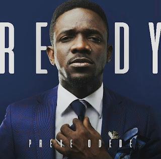 "Preye Odede Releases Brand New  Album – ""Ready"" | @preyeodede"