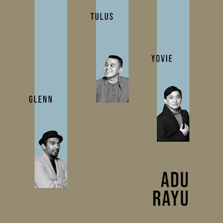 YOVIE WIDIANTO, Tulus & Glenn Fredly - Adu Rayu on iTunes