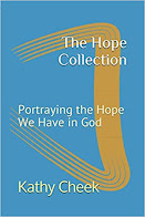The Hope Collection: Portraying The Hope We Have In God - 40 Devotions For Your Encouragement
