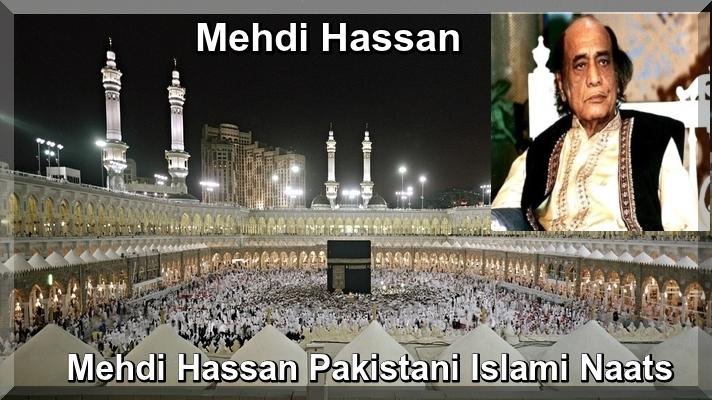 Mehdi Hassan Pakistani Islami Naats
