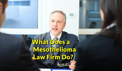 What Does a Mesothelioma Law Firm Do?