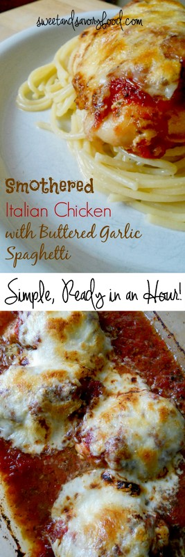 smothered italian chicken with buttered garlic spaghetti (sweetandsavoryfood.com)
