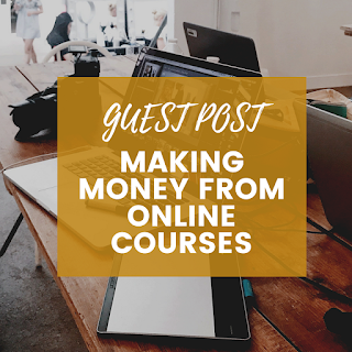 How Online Courses could be the Perfect Way to make Money from Home