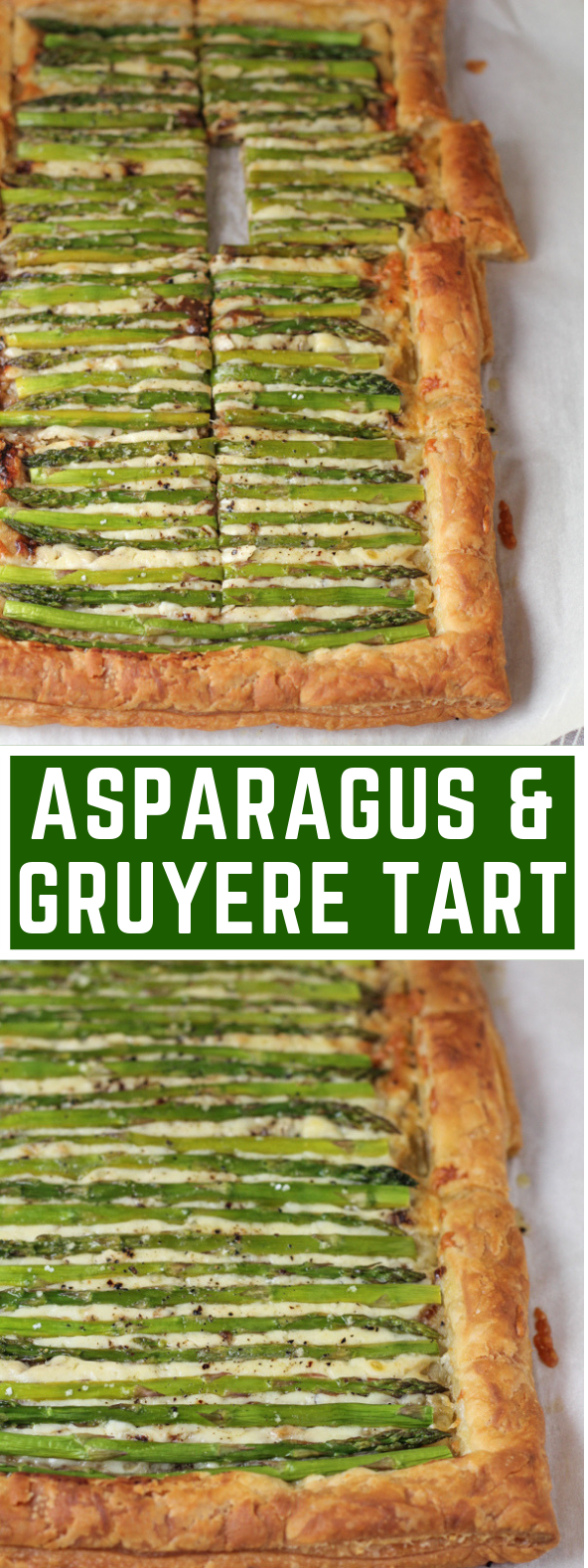 ASPARAGUS GRUYERE TART – FEATURED ON THE TODAY SHOW #appetizer #weeknightmeal