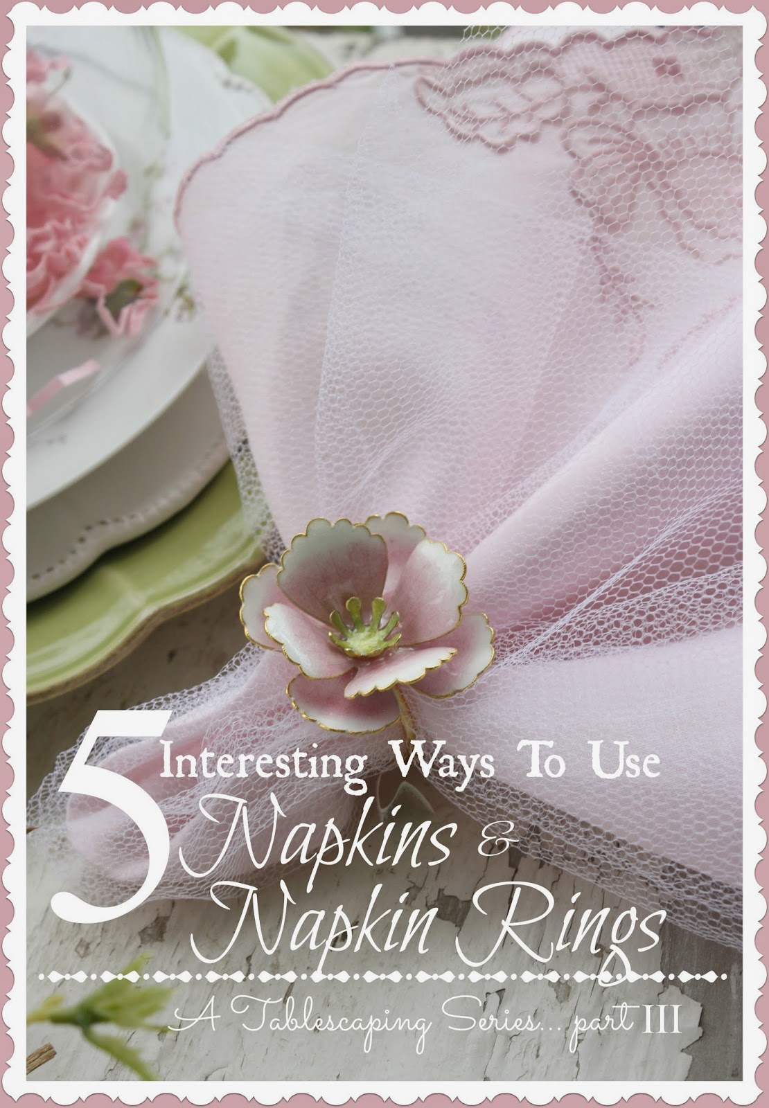 5 Interesting Ways To Use Napkins And Napkin Rings A Tablescape