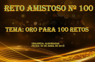 Reto Amistoso nº100 Oro Para 100 Retos