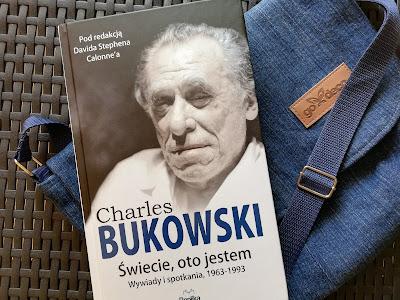 """Cała prawda o Bukowskim, czyli recenzja """"Świecie, oto jestem. Wywiady i spotkania, 1963 - 1993""""."""