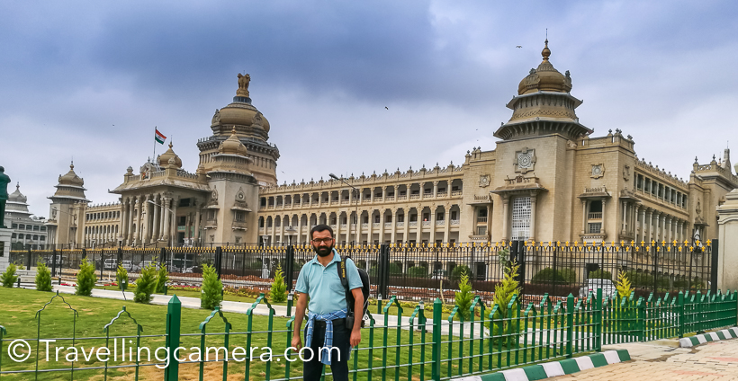 This is simply state assembly building but it's architecture is beautiful. It makes sense to witness it once and especially during the night time when it's beautifully lit. Without special permission, common public is not allowed to go inside but it's still worth to take a round from outside.     Vidhan Soudha - One of the main places to visit in Bengaluru City