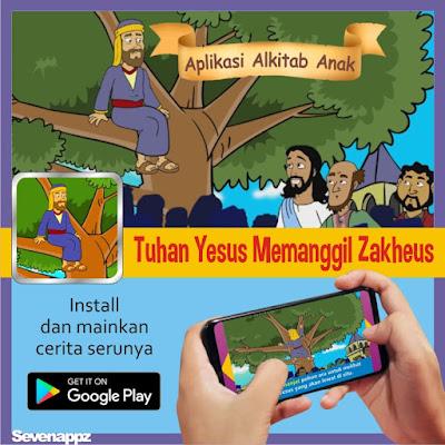 https://play.google.com/store/apps/details?id=com.alkitabanak.zakheus