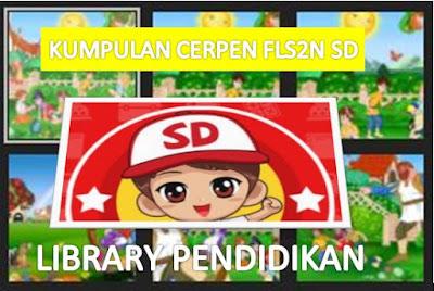 Kumpulan Cerpen Anak SD dalam FL2N (Festival dan Lomba Literasi Nasional)