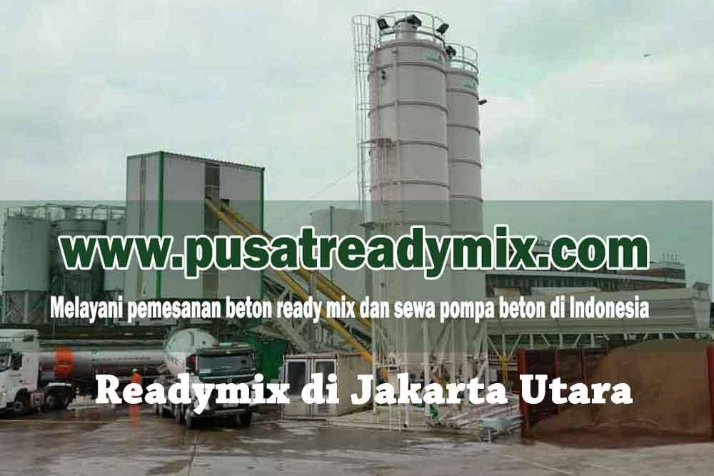 HARGA READY MIX JAKARTA UTARA, HARGA BETON READY MIX JAKARTA UTARA, HARGA BETON COR READY MIX JAKARTA UTARA 2020