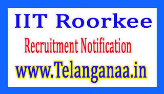 Indian Institute of Technology IIT Roorkee Recruitment Notification 2017