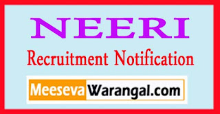 NEERI (National Environmental Engineering Research Institute) Recruitment Notification 2017