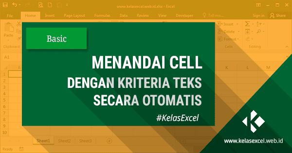 Cara Menandai/Memberi Warna Otomatis Sel Excel yang Berisi Teks Tertentu