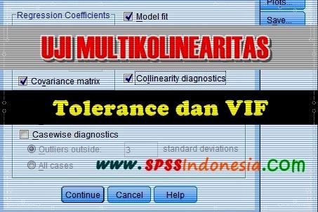 Uji Multikolinearitasdengan Melihat Nilai Tolerance dan VIF SPSS Uji Multikolinearitas dengan Melihat Nilai Tolerance dan VIF SPSS