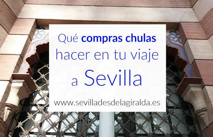 Compras chulas en tu viaje a Sevilla