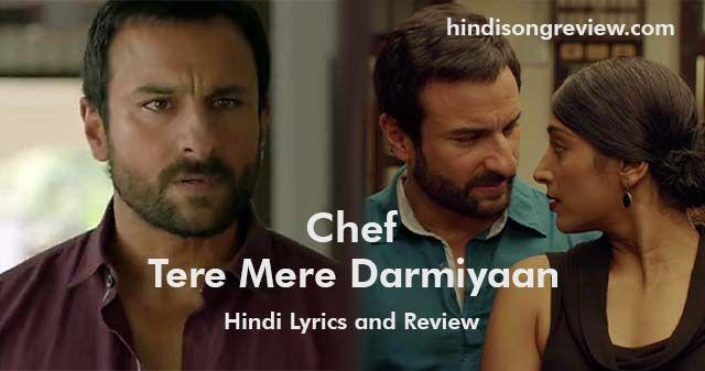 Tere-Mere-Darmiyaan-lyrics-in-hindi-chef