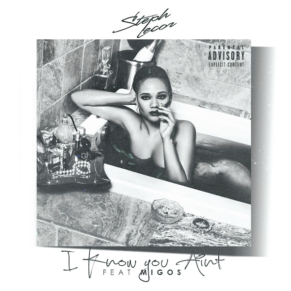 Steph Lecor - I Know You Ain't (feat. Migos) - Single Cover