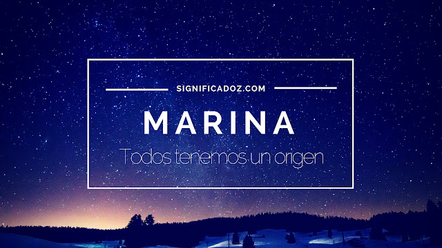 Significado del Nombre Marina ¿Que significa?