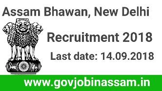 Assam Bhawan, New Delhi Recruitment 2018,govjobinassam