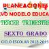 PLANEACIÓN NUEVO MODELO EDUCATIVO (Tercer Trimestre) 6° PRIMARIA CICLO ESCOLAR 2018-2019.