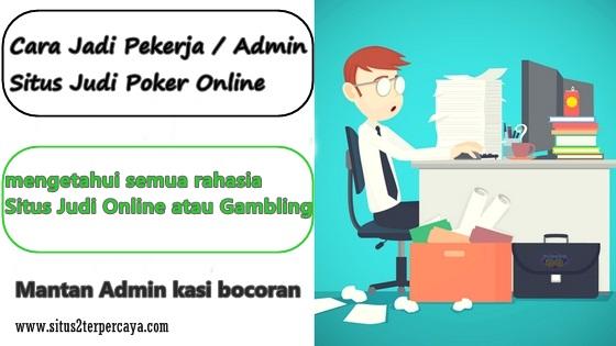Cara Jadi Admin Situs Judi Poker Online