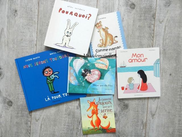 Sélection de livres sur les mamans (Et dans leur bibliothèque il y a... # 1) : Pourquoi ? - Comme maman - Nous serons toujours là pour toi - Mieux que dix Fées - Mon amour - Je t'aimerai toujours quoi qu'il arrive