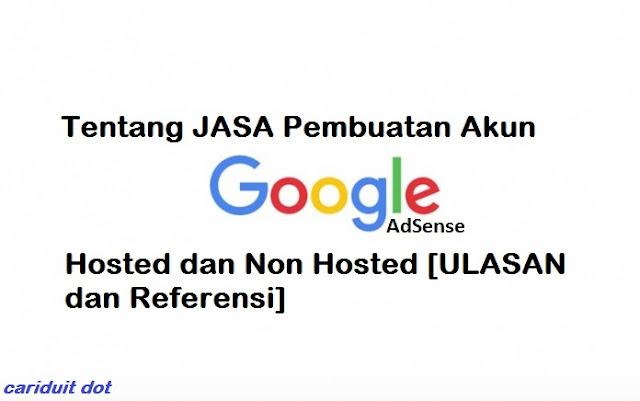 https://cariduit-dot.blogspot.com/2017/07/jasa-pembuatan-akun-google-adsense-hosted-dan-non-hosted.html