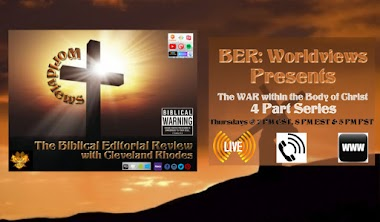 BER: Worldview Presents - The WAR within the Body of Christ: CANCELED UNTIL NEXT THURSDAY