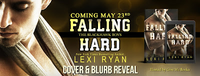 {Cover Reveal & Giveaway} Falling Hard (The Blackhawk Boys #4) by Lexi Ryan